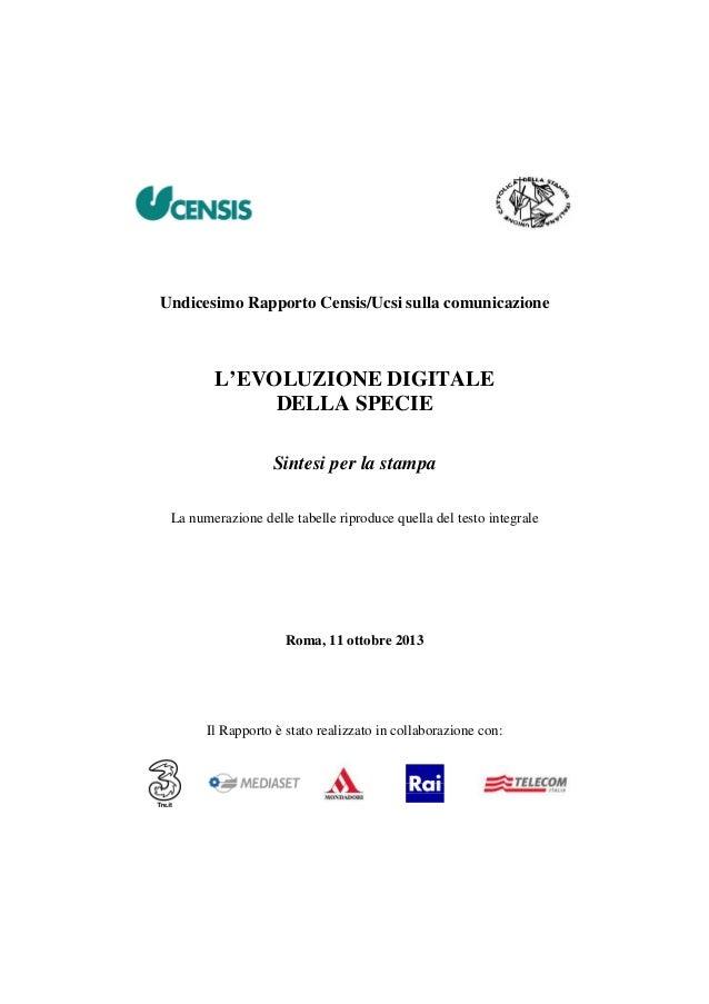 Undicesimo Rapporto Censis/Ucsi sulla comunicazione  L'EVOLUZIONE DIGITALE DELLA SPECIE Sintesi per la stampa La numerazio...