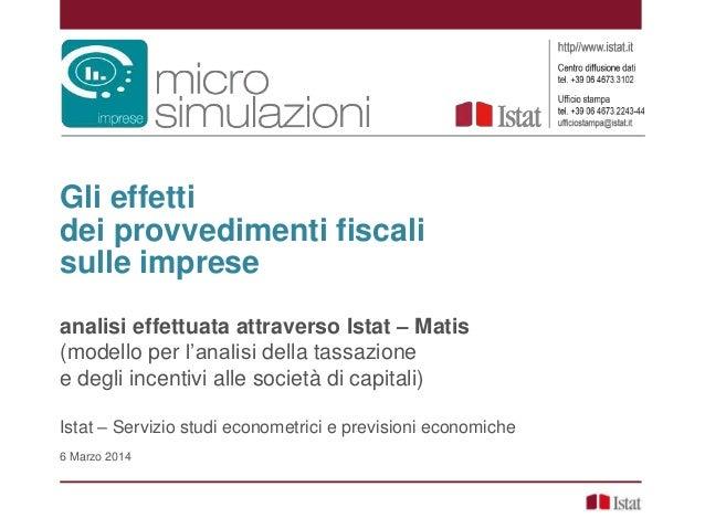 Gli effetti dei provvedimenti fiscali sulle imprese analisi effettuata attraverso Istat – Matis (modello per l'analisi del...