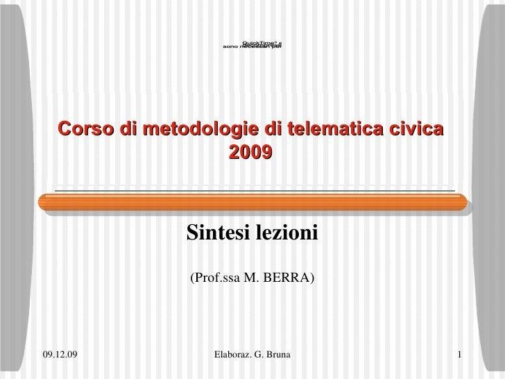 Corso di metodologie di telematica civica 2009 Sintesi lezioni (Prof.ssa M. BERRA)