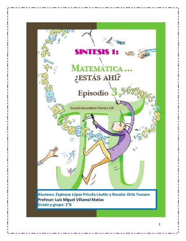 SINTESIS 1:                  Escuela Secundaria Técnica 118Alumnas: Espinosa López Priscila Lisette y Rosales Ortiz Yunuen...