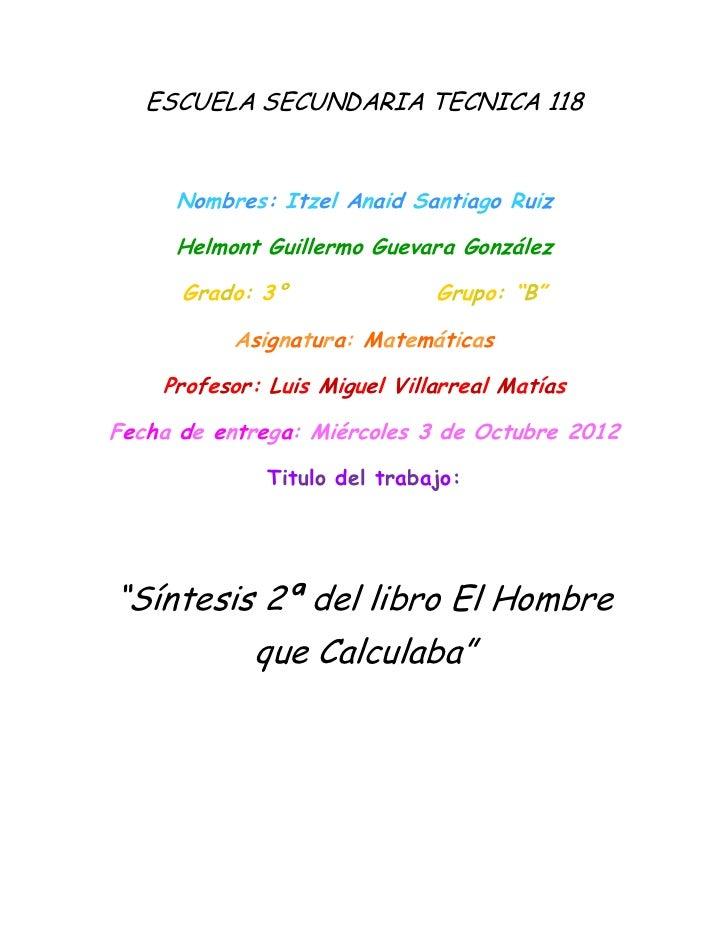 ESCUELA SECUNDARIA TECNICA 118     Nombres: Itzel Anaid Santiago Ruiz     Helmont Guillermo Guevara González      Grado: 3...