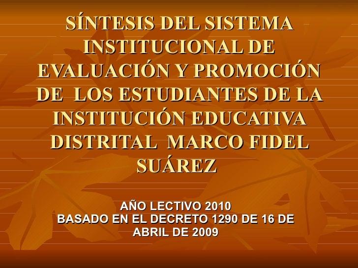 SÍNTESIS DEL SISTEMA INSTITUCIONAL DE EVALUACIÓN Y PROMOCIÓN DE  LOS ESTUDIANTES DE LA INSTITUCIÓN EDUCATIVA DISTRITAL  MA...