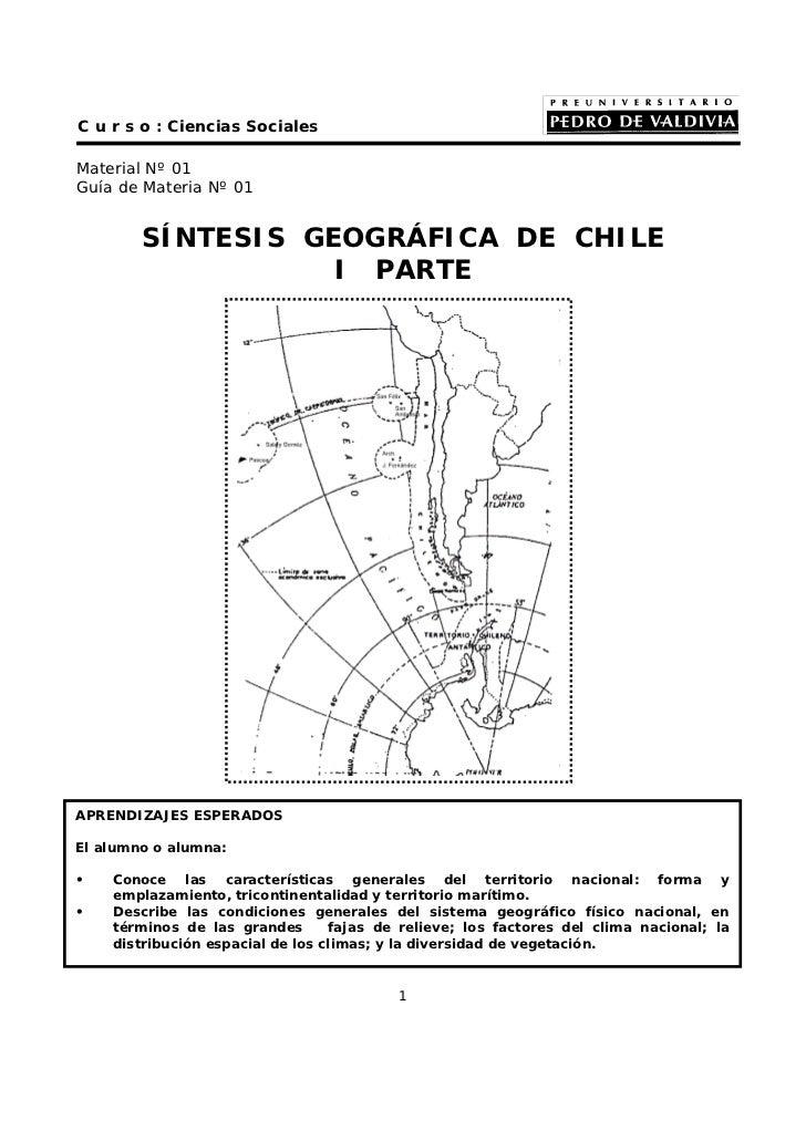 C u r s o : Ciencias SocialesMaterial Nº 01Guía de Materia Nº 01        SÍNTESIS GEOGRÁFICA DE CHILE                   I P...