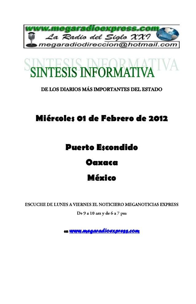 DE LOS DIARIOS MÁS IMPORTANTES DEL ESTADO Miércoles 01 de Febrero de 2012 Puerto Escondido Oaxaca México en www.megaradioe...