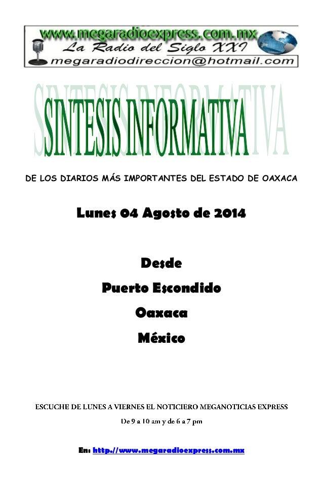 DE LOS DIARIOS MÁS IMPORTANTES DEL ESTADO DE OAXACA Lunes 04 Agosto de 2014 Desde Puerto Escondido Oaxaca México En: http....