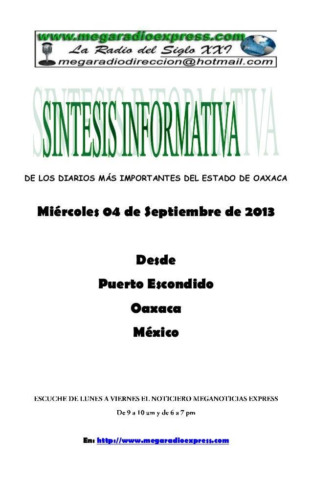 DE LOS DIARIOS MÁS IMPORTANTES DEL ESTADO DE OAXACA Miércoles 04 de Septiembre de 2013 Desde Puerto Escondido Oaxaca Méxic...