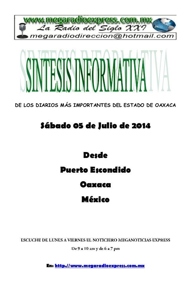 DE LOS DIARIOS MÁS IMPORTANTES DEL ESTADO DE OAXACA Sábado 05 de Julio de 2014 Desde Puerto Escondido Oaxaca México En: ht...