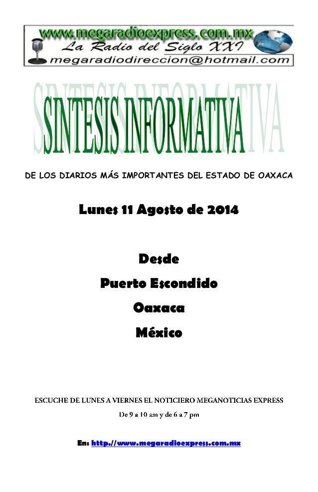 DE LOS DIARIOS MÁS IMPORTANTES DEL ESTADO DE OAXACA Lunes 11 Agosto de 2014 Desde Puerto Escondido Oaxaca México En: http....
