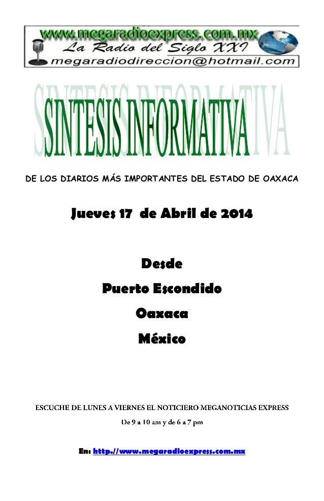 DE LOS DIARIOS MÁS IMPORTANTES DEL ESTADO DE OAXACA Jueves 17 de Abril de 2014 Desde Puerto Escondido Oaxaca México En: ht...