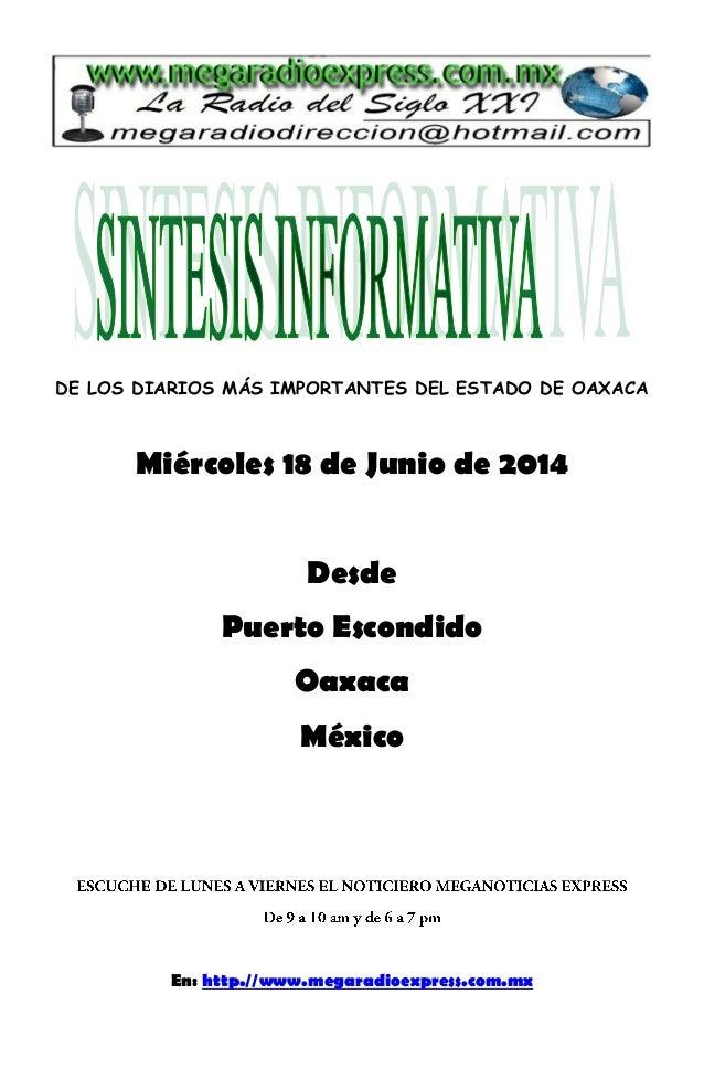 DE LOS DIARIOS MÁS IMPORTANTES DEL ESTADO DE OAXACA Miércoles 18 de Junio de 2014 Desde Puerto Escondido Oaxaca México En:...