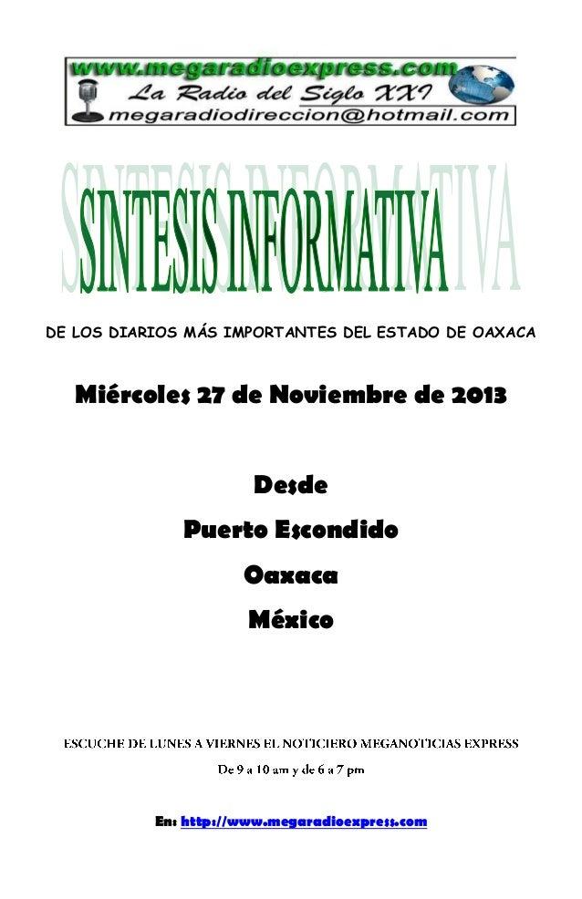 DE LOS DIARIOS MÁS IMPORTANTES DEL ESTADO DE OAXACA  Miércoles 27 de Noviembre de 2013 Desde Puerto Escondido Oaxaca Méxic...