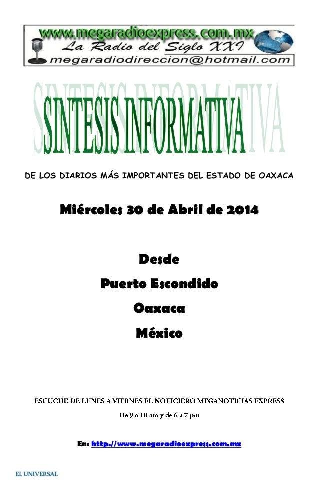 DE LOS DIARIOS MÁS IMPORTANTES DEL ESTADO DE OAXACA Miércoles 30 de Abril de 2014 Desde Puerto Escondido Oaxaca México En:...
