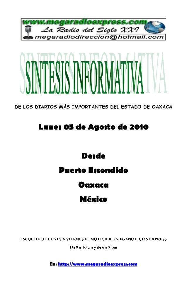 DE LOS DIARIOS MÁS IMPORTANTES DEL ESTADO DE OAXACA Lunes 05 de Agosto de 2010 Desde Puerto Escondido Oaxaca México En: ht...