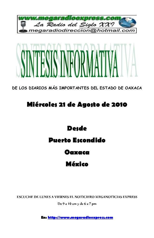 DE LOS DIARIOS MÁS IMPORTANTES DEL ESTADO DE OAXACA Miércoles 21 de Agosto de 2010 Desde Puerto Escondido Oaxaca México En...