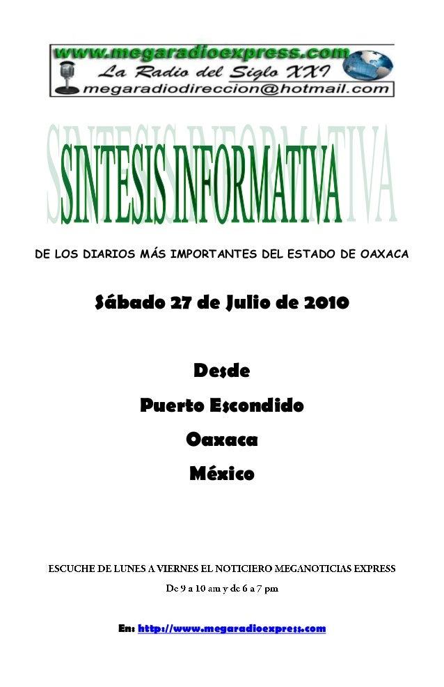 DE LOS DIARIOS MÁS IMPORTANTES DEL ESTADO DE OAXACA Sábado 27 de Julio de 2010 Desde Puerto Escondido Oaxaca México En: ht...