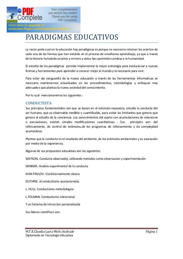M.T.E.Claudia Lucia Michi Andrade Página 1Diplomado en Tecnología EducativaPARADIGMAS EDUCATIVOSLa razon porla cual en la ...