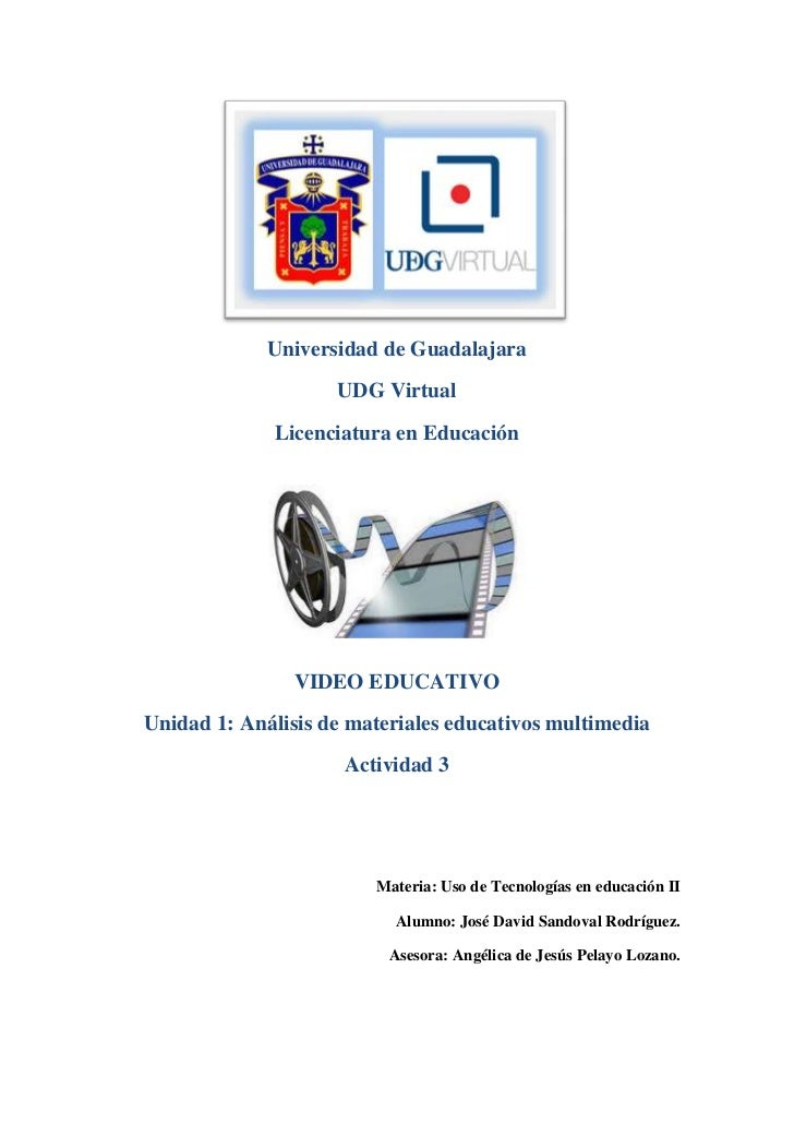 Universidad de Guadalajara                    UDG Virtual             Licenciatura en Educación                VIDEO EDUCA...