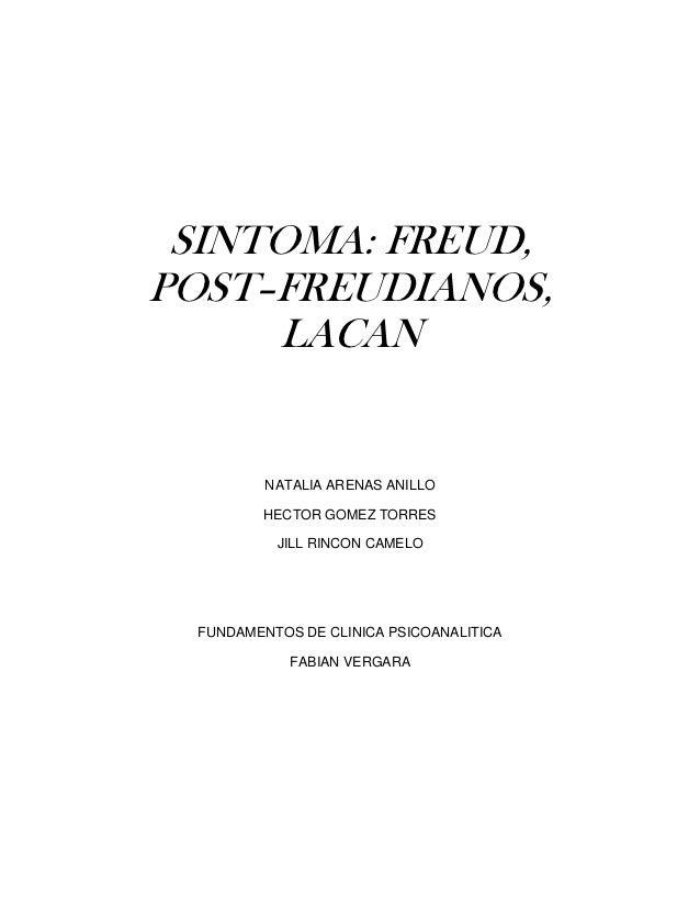 SINTOMA: FREUD,POST–FREUDIANOS,     LACAN         NATALIA ARENAS ANILLO        HECTOR GOMEZ TORRES          JILL RINCON CA...