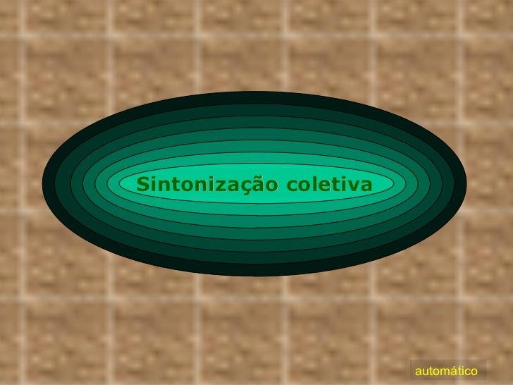 Sintonização coletiva                        automático