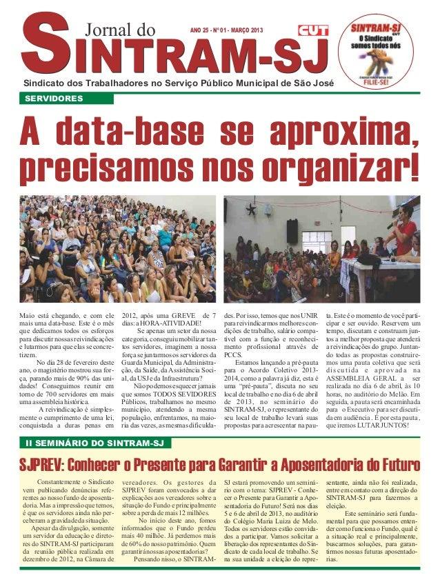 Jornal do                              ANO 25 - Nº 01 - MARÇO 2013 Sindicato dos Trabalhadores no Serviço Público Municipa...