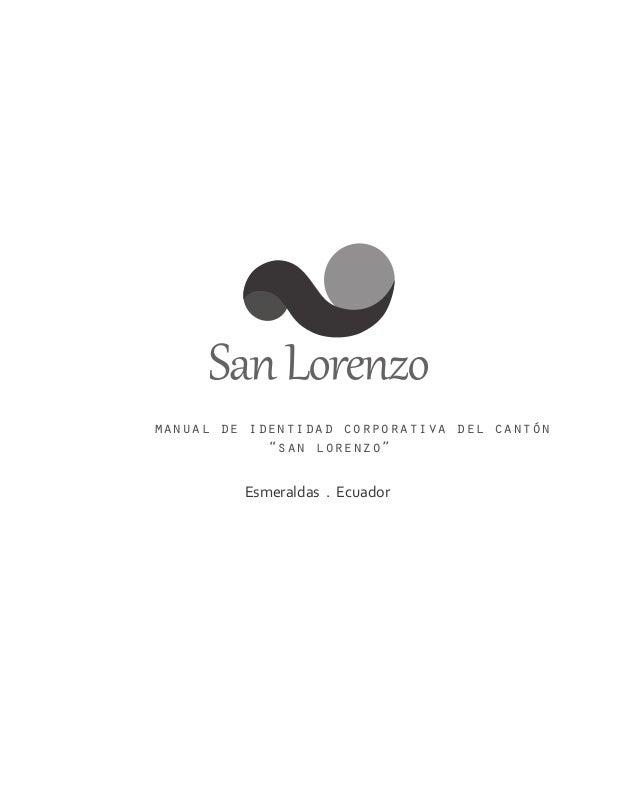 """manual de identidad corporativa del cantón            """"san lorenzo""""         Esmeraldas . Ecuador"""