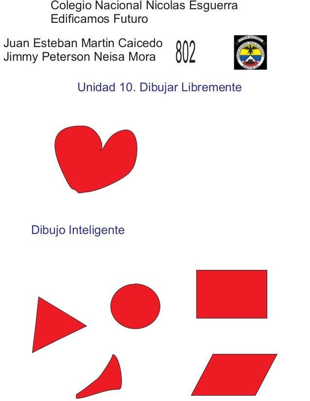 Colegio Nacional Nicolas Esguerra Edificamos Futuro Juan Esteban Martin Caicedo Jimmy Peterson Neisa Mora 802 Unidad 10. D...