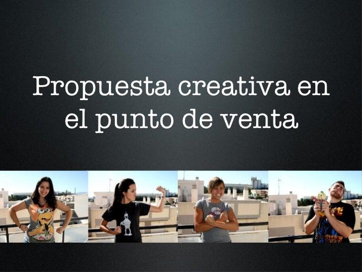 Creatividad en el punto de venta
