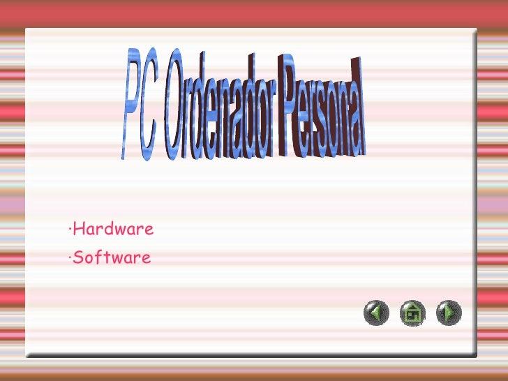 ·Hardware · Software PC Ordenador Personal