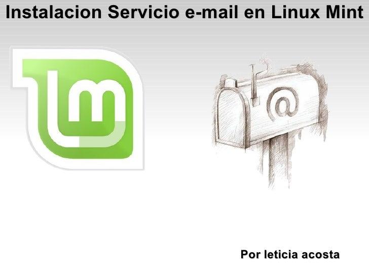 Instalacion Servicio e-mail en Linux Mint Por leticia acosta
