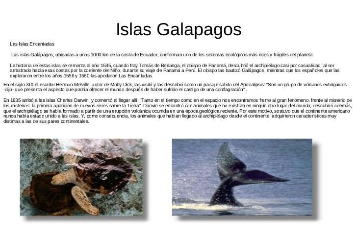Islas Galapagos   Las Islas Encantadas   Las islas Galápagos, ubicadas a unos 1000 km de la costa de Ecuador, conforman un...