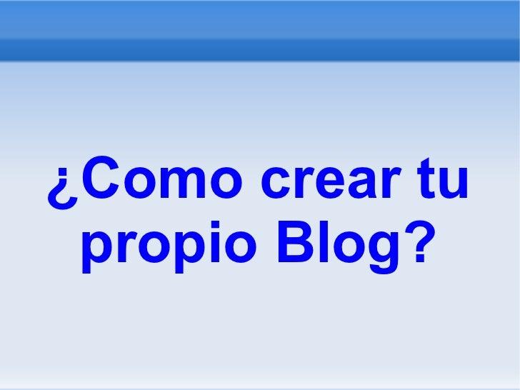 ¿Como crear tu propio Blog?