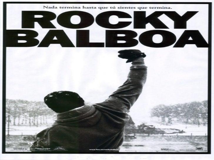Rocky Balboa-Sinopsis       Rocky Balboa es un boxeador esforzado tratando de lograr     sobresalir en el deporte de los g...