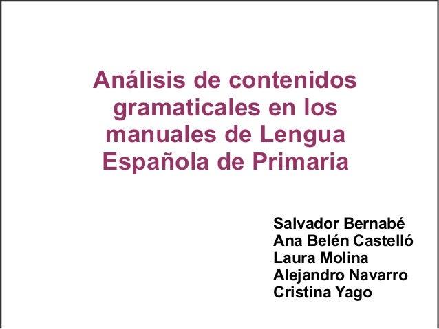 Análisis de contenidos gramaticales en los manuales de Lengua Española de Primaria Salvador Bernabé Ana Belén Castelló Lau...