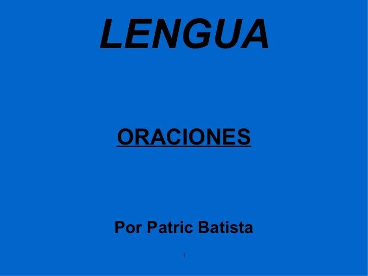 LENGUA ORACIONES Por Patric Batista