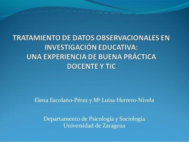 Elena Escolano-Pérez y Mª Luisa Herrero-Nivela Departamento de Psicología y Sociología Universidad de Zaragoza
