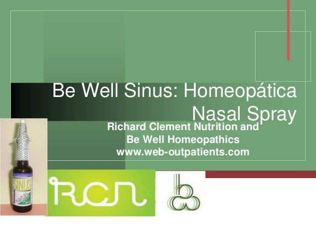 Company LOGO Be Well Sinus: Homeopática Nasal Spray Richard Clement Nutrition and Be Well Homeopathics www.web-outpatients...