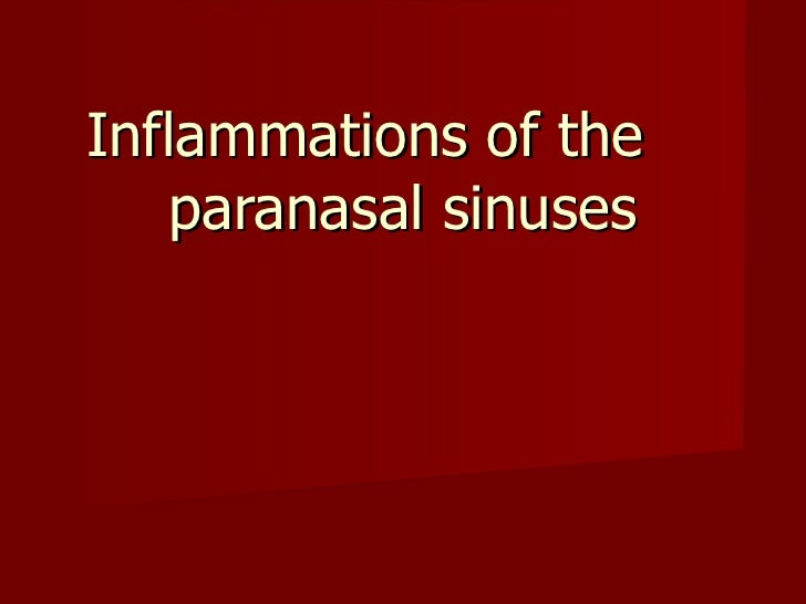 Inflammations of the  paranasal sinuses