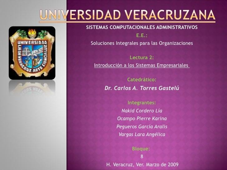 SISTEMAS COMPUTACIONALES ADMINISTRATIVOS E.E.: Soluciones Integrales para las Organizaciones  Lectura 2: Introducción a...