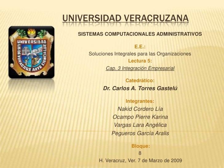 UNIVERSIDAD VERACRUZANA   SISTEMAS COMPUTACIONALES ADMINISTRATIVOS                           E.E.:      Soluciones Integra...