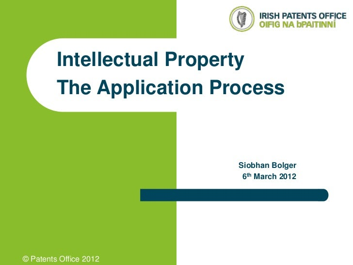 Intellectual Property         The Application Process                           Siobhan Bolger                            ...