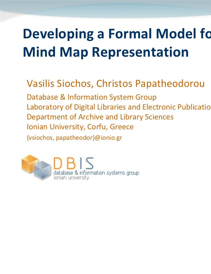 Developing a Formal Model for Mind Map RepresentationVasilis Siochos, Christos PapatheodorouDatabase & Information System ...