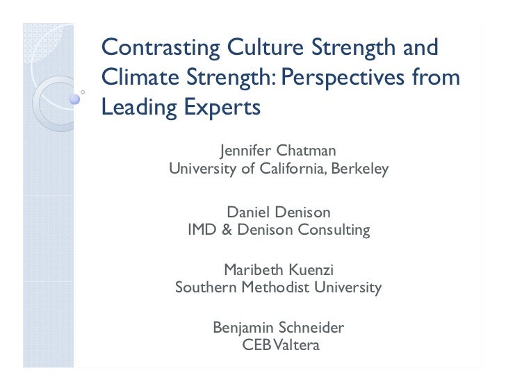 Contrasting Culture Strength andClimate Strength: Perspectives fromLeading Experts             Jennifer Chatman      Unive...