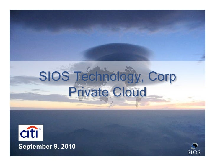 SIOS Technology, Corp           Private Cloud   September 9, 2010   © 2010 SIOS Technology Corp   1