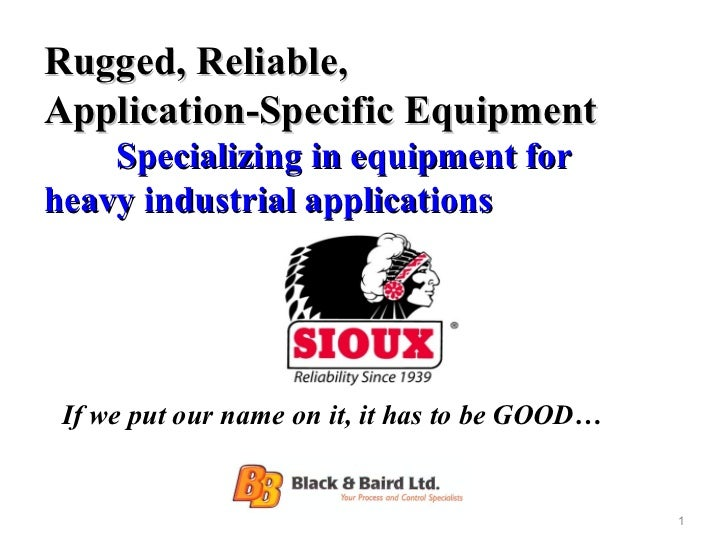 Rugged, Reliable,Application-Specific Equipment    Specializing in equipment forheavy industrial applications If we put ou...