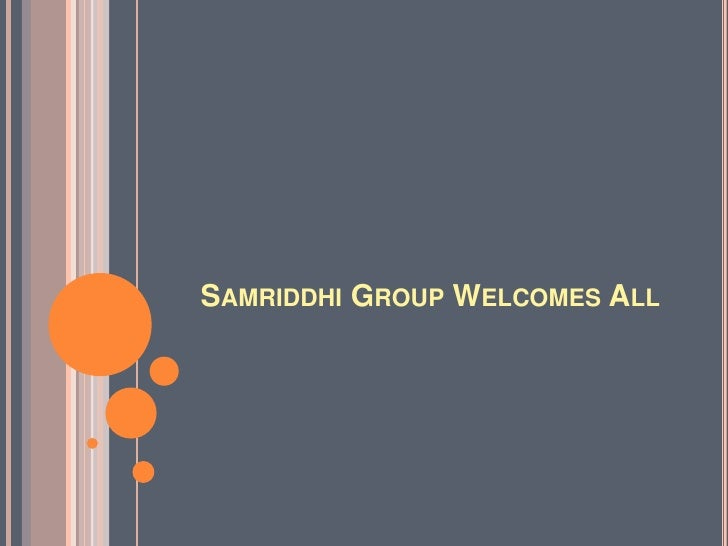 Samriddhi Group Welcomes All<br />