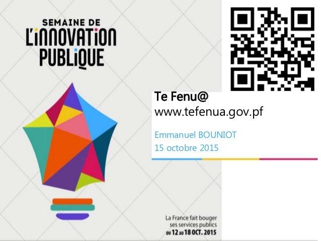 Te Fenu@ www.tefenua.gov.pf Emmanuel BOUNIOT 15 octobre 2015