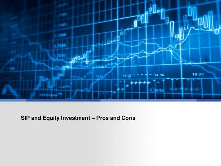 SIP and Equity Investment – Pros and Cons