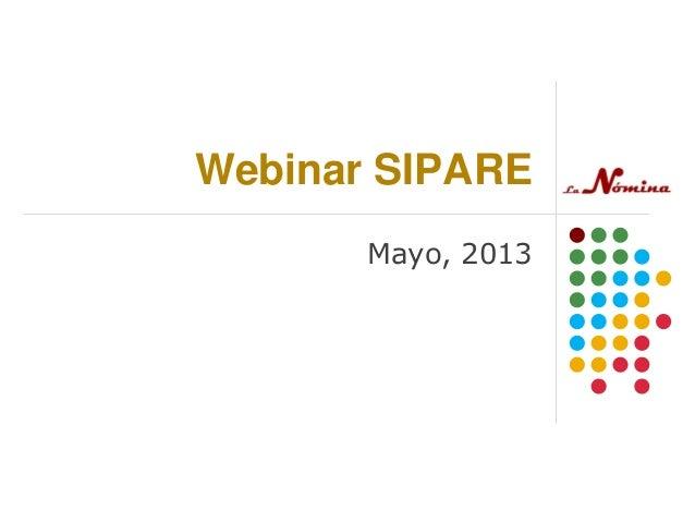 Webinar SIPARE Mayo, 2013