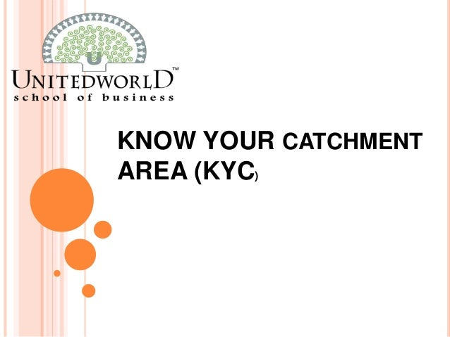 KNOW YOUR CATCHMENT AREA (KYC)