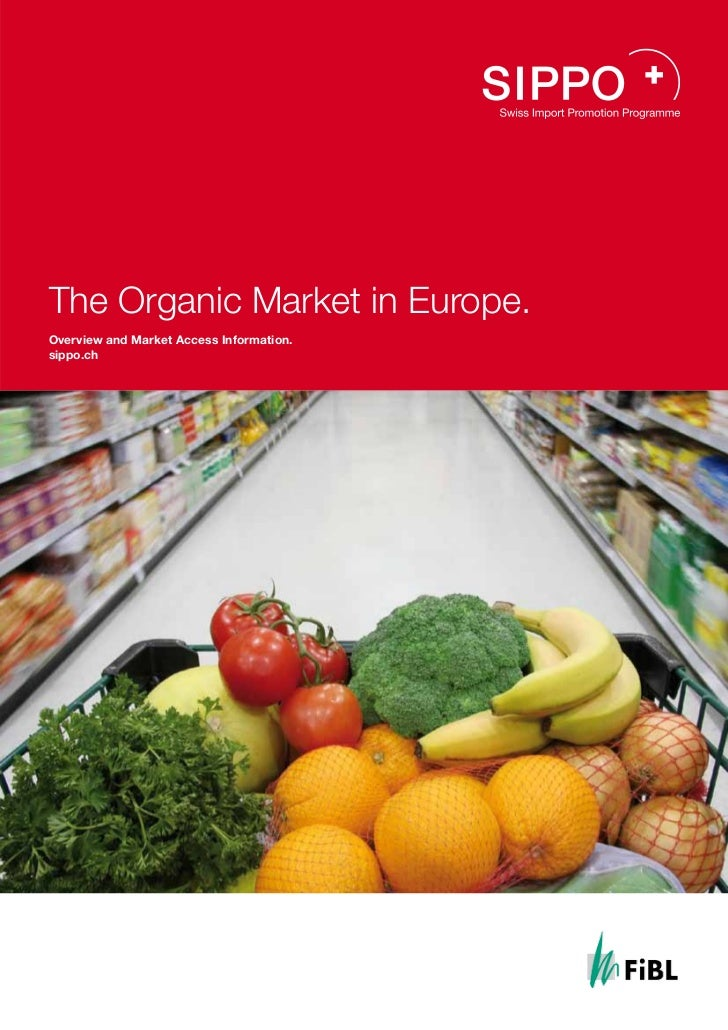 The Organic Market in Europe.Overview and Market Access Information.sippo.ch